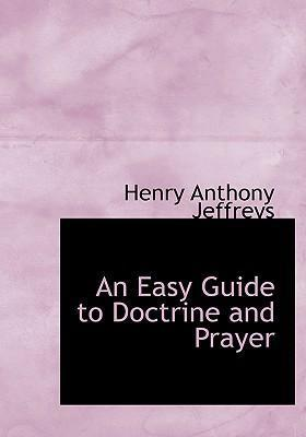 An Easy Guide to Doctrine and Prayer