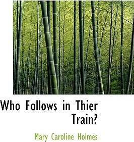 Who Follows in Thier Train?