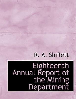 Eighteenth Annual Report of the Mining Department