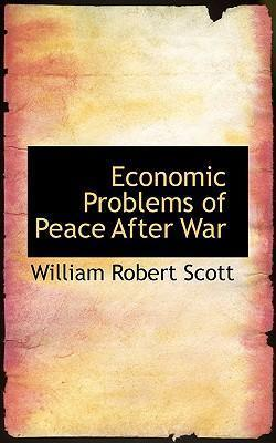 Economic Problems of Peace After War