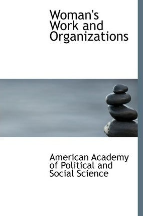 Woman's Work and Organizations