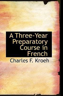 A Three-Year Preparatory Course in French