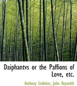 Daiphantvs or the Paffions of Love, Etc.