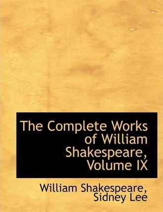The Complete Works of William Shakespeare, Volume IX