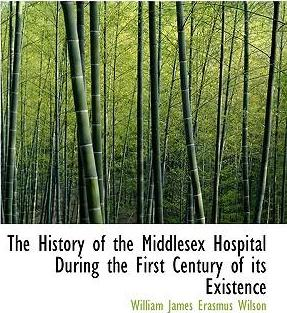 The History of the Middlesex Hospital During the First Century of Its Existence