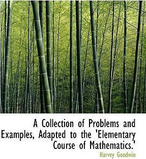 A Collection of Problems and Examples, Adapted to the 'Elementary Course of Mathematics.'