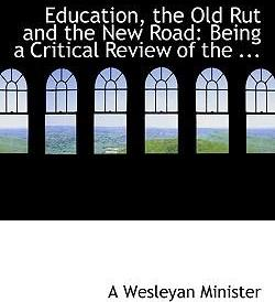 Education, the Old Rut and the New Road