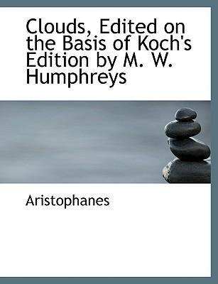 Clouds, Edited on the Basis of Koch's Edition by M. W. Humphreys
