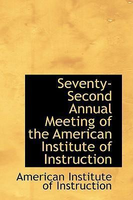 Seventy-Second Annual Meeting of the American Institute of Instruction