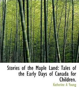 Stories of the Maple Land