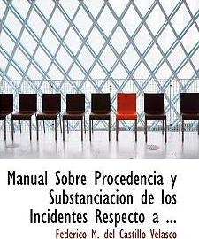Manual Sobre Procedencia y Substanciacia3n de Los Incidentes Respecto a ...