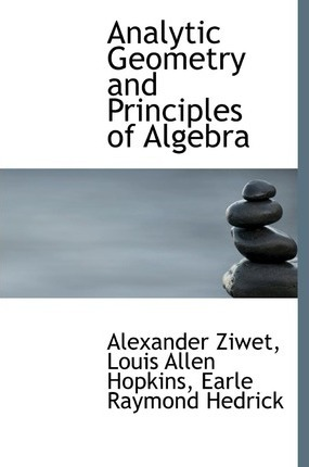 Analytic Geometry and Principles of Algebra