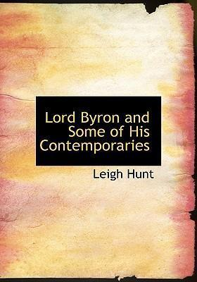 Lord Byron and Some of His Contemporaries