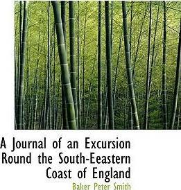 A Journal of an Excursion Round the South-Eeastern Coast of England