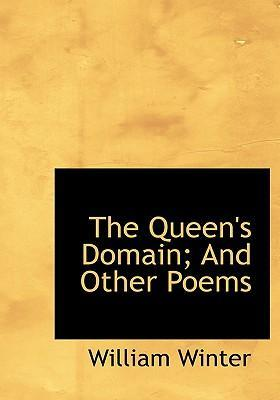 The Queen's Domain; And Other Poems