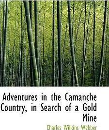 Adventures in the Camanche Country, in Search of a Gold Mine
