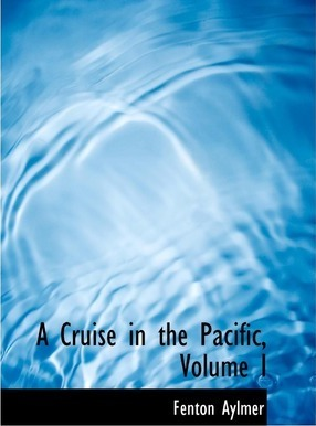 A Cruise in the Pacific, Volume I
