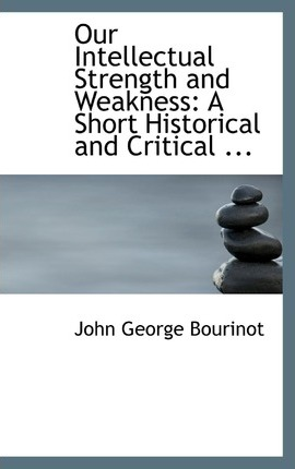 Our Intellectual Strength and Weakness