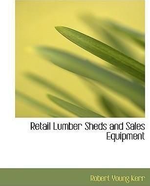 Retail Lumber Sheds and Sales Equipment