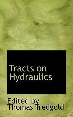Tracts on Hydraulics