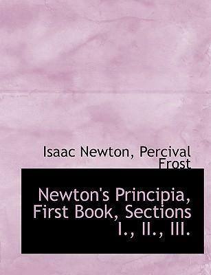 Newton's Principia, First Book, Sections I., II., III.