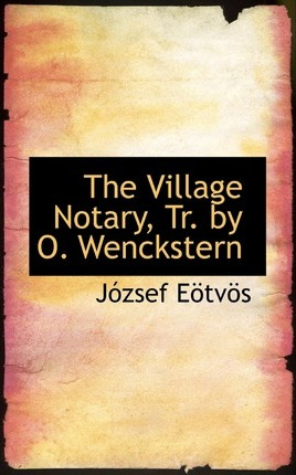 The Village Notary, Trans. by Otto Wenckstern Vol. III