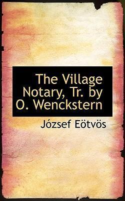 The Village Notary, Tr. by O. Wenckstern
