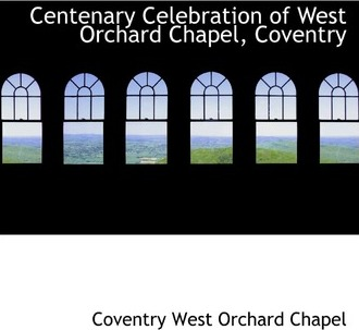 Centenary Celebration of West Orchard Chapel, Coventry