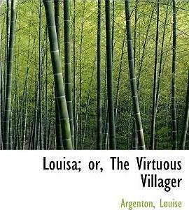 Louisa; Or, the Virtuous Villager