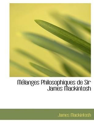Maclanges Philosophiques de Sir James Mackintosh