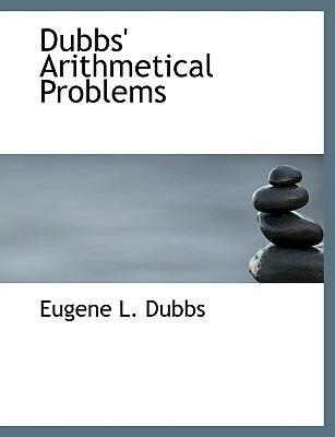 Dubbs' Arithmetical Problems