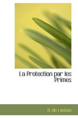 La Protection Par Les Primes La Protection Par Les Primes