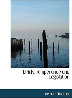 Drink, Temperance and Legislation