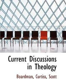 Current Discussions in Theology