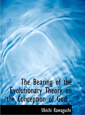 The Bearing of the Evolutionary Theory on the Conception of God...