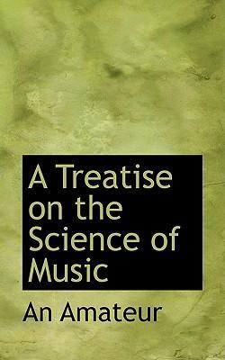 A Treatise on the Science of Music