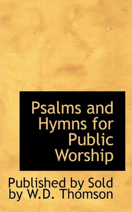 Psalms and Hymns for Public Worship