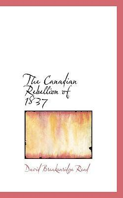 The Canadian Rebellion of 1837