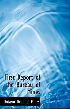 First Report of the Bureau of Mines