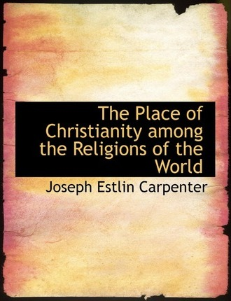 The Place of Christianity Among the Religions of the World