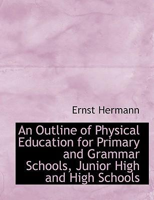 An Outline of Physical Education for Primary and Grammar Schools, Junior High and High Schools