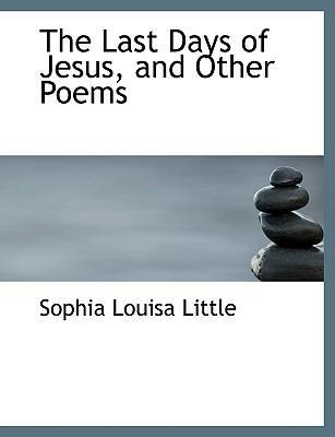 The Last Days of Jesus, and Other Poems