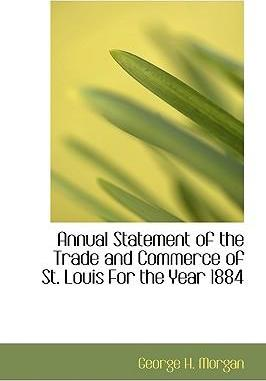 Annual Statement of the Trade and Commerce of St. Louis for the Year 1884