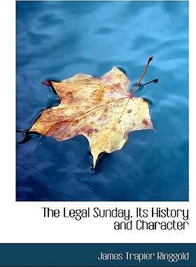 The Legal Sunday, Its History and Character