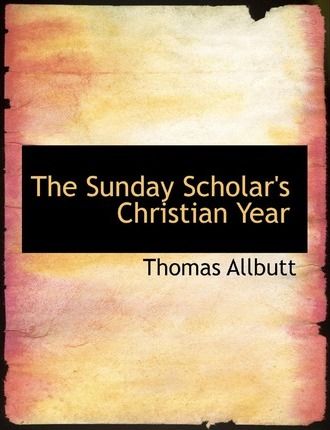 The Sunday Scholar's Christian Year