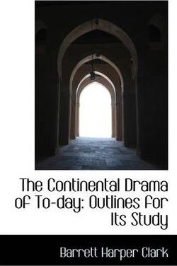 The Continental Drama of To-Day