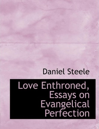 Love Enthroned, Essays on Evangelical Perfection