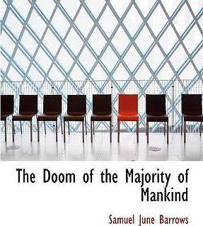The Doom of the Majority of Mankind