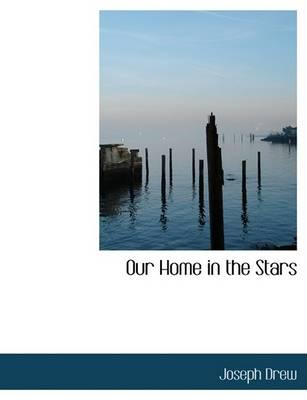 Our Home in the Stars