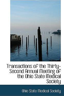 Transactions of the Thirty-Second Annual Meeting of the Ohio State Medical Society